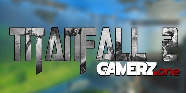 Titanfall 2 - Unser GAMERZ.one YouTube Channel ist online!